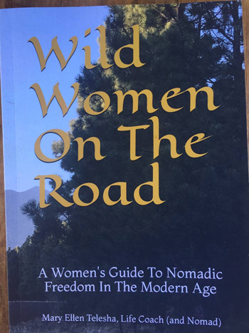 Wild Women on the Road; a women's guide to nomadic freedom